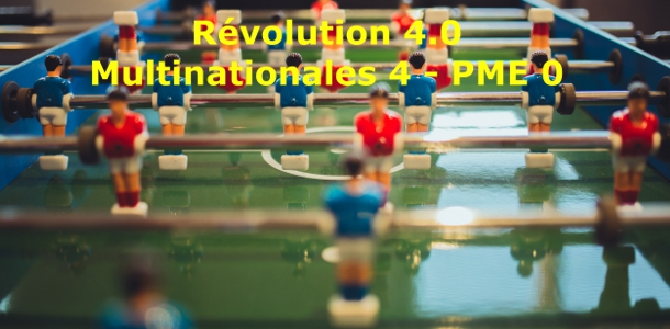 Révolution 4.0: Multinationales 4 - PME 0