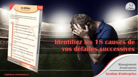 Identifiez les 18 causes de vos défaites successives