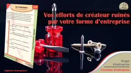 Vos efforts de créateur anéantis par votre forme d'entreprise !